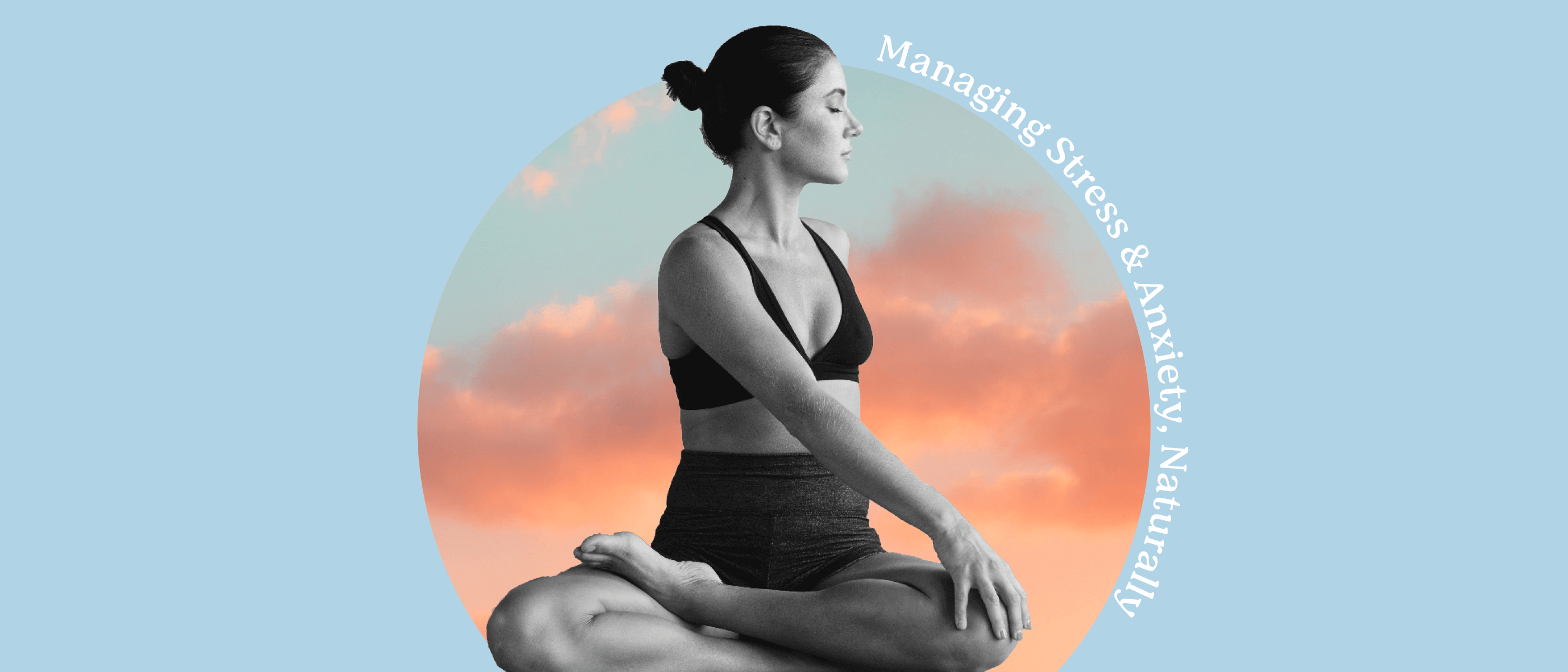 5 Ways to Manage Stress & Anxiety, Naturally